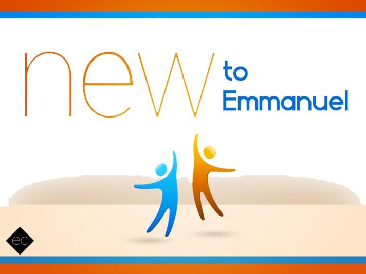 New to Emmanuel
